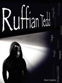 "Ruffian Tedd ""The Winter's Child"""