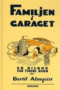 Familjen i garaget : en bilbok för tidens barn