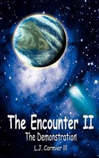 The Encounter Ii:  The Demonstration