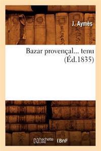 Le Bazar Provencal (Ed.1835)