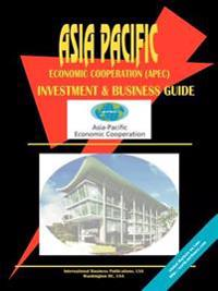 Asia-Pacific Economic Cooperation Apec Investment and Business Guide