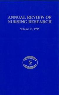 Annual Review of Nursing Research, Volume 13, 1995