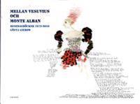 Mellan Vesuvius och Monte Albano : resedagböcker åren 1973-2010. Gösta Gierow