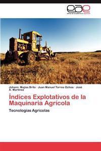 Indices Explotativos de La Maquinaria Agricola