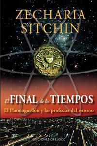 El Final de los Tiempos: El Harmaguedon y las Profecias del Retorno = The End of Days