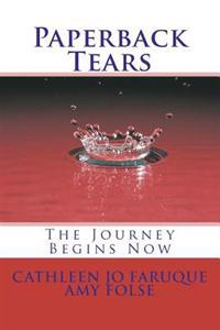 Paperback Tears: The Journey Begins Now