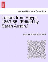 Letters from Egypt, 1863-65. [Edited by Sarah Austin.]