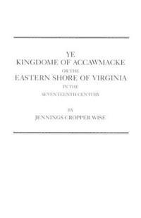 Ye Kingdome of Accawmacke