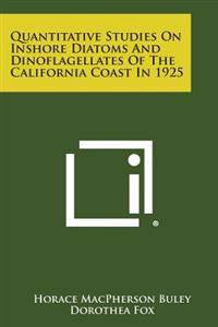 Quantitative Studies on Inshore Diatoms and Dinoflagellates of the California Coast in 1925