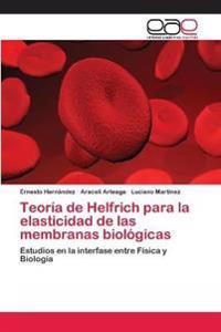 Teoria de Helfrich Para La Elasticidad de Las Membranas Biologicas