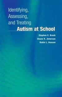 Identifying, Assessing, and Treating Autism at School
