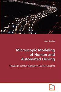 Microscopic Modeling of Human and Automated Driving