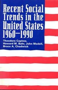 Recent Social Trends in the United States 1960-1990