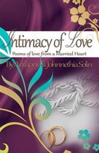 Intimacy of Love: Poems of Love from a Married Heart