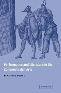 Performance and Literature in the Commedia Dell'arte