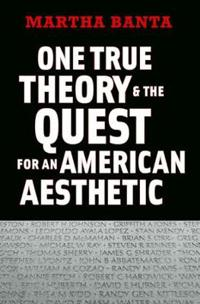 One True Theory & The Quest for an American Aesthetic