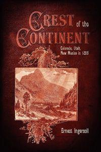 Crest of the Continent - Colorado, Utah, New Mexico in 1895