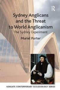 Sydney Anglicans and the Threat to World Anglicanism