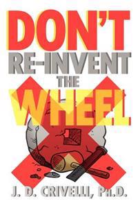 Don't Re-Invent the Wheel!