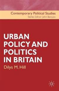 Urban Policy and Politics in Britain