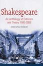 Shakespeare: An Anthology of Criticism and Theory 1945-2000