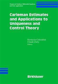 Carleman Estimates and Applications to Uniqueness and Control Theory