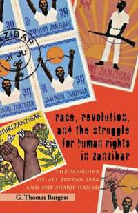 Race, Revolution, and the Struggle for Human Rights in Zanzibar