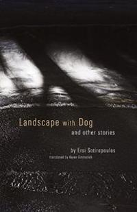 Landscape with Dog: And Other Stories