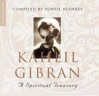 Kahlil Gibran: A Spiritual Treasury