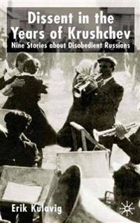 Dissent in the Years of Khrushchev