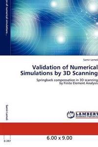 Validation of Numerical Simulations by 3D Scanning