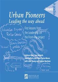Urban Pioneers, Leading the Way Ahead