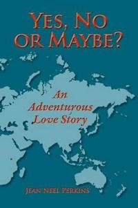 Yes, No, or Maybe? An Adventurous Love Story