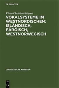 Vokalsysteme Im Westnordischen: Isl�ndisch, F�r�isch, Westnorwegisch