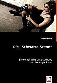 """Die """"Schwarze Szene"""""""