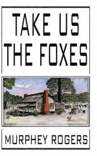 Take Us the Foxes