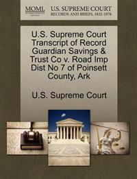 U.S. Supreme Court Transcript of Record Guardian Savings & Trust Co V. Road Imp Dist No 7 of Poinsett County, Ark