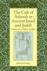 The Cult of Asherah in Ancient Israel and Judah