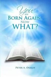 You Are Born Again, Now What?