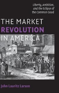 The Market Revolution in America