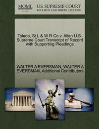 Toledo, St L & W R Co V. Allen U.S. Supreme Court Transcript of Record with Supporting Pleadings