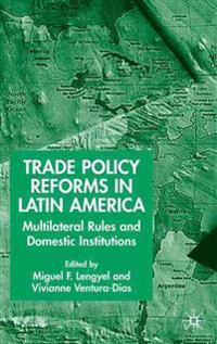 Trade Policy Reform in Latin America