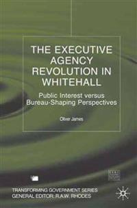The Executive Agency Revolution in Whitehall