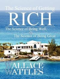The Science of Getting Rich, The Science of Being Well, and The Science of Becoming Great
