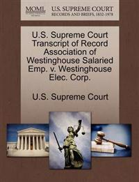 U.S. Supreme Court Transcript of Record Association of Westinghouse Salaried Emp. V. Westinghouse Elec. Corp.