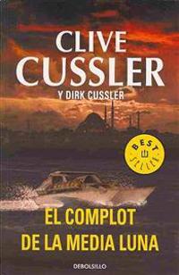 Cussler, D: Dirk Pitt 21. El complot de la media luna