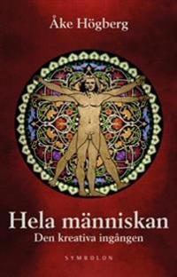 Hela människan : den kreativa ingången - Åke Högberg pdf epub