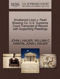 Smallwood (Joe) V. Pearl Brewing Co. U.S. Supreme Court Transcript of Record with Supporting Pleadings