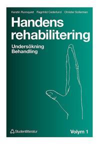 Handens rehabilitering - Volym 1 Undersökning Behandling