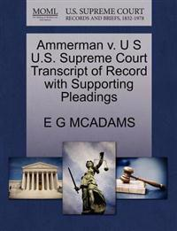 Ammerman V. U S U.S. Supreme Court Transcript of Record with Supporting Pleadings